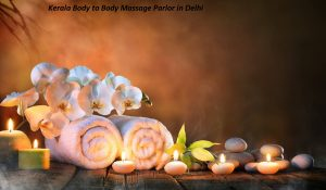 Kerala Body to Body Massage Parlor in Delhi